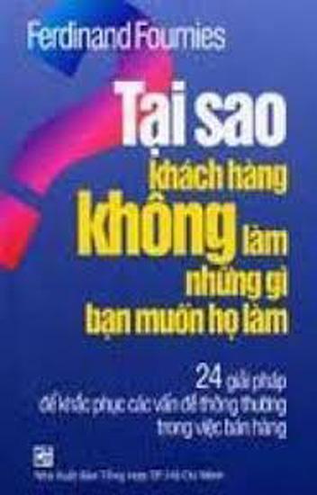 tai-sao-khach-hang-khong-lam-nhung-gi-ban-muon-ho-lam -pdf